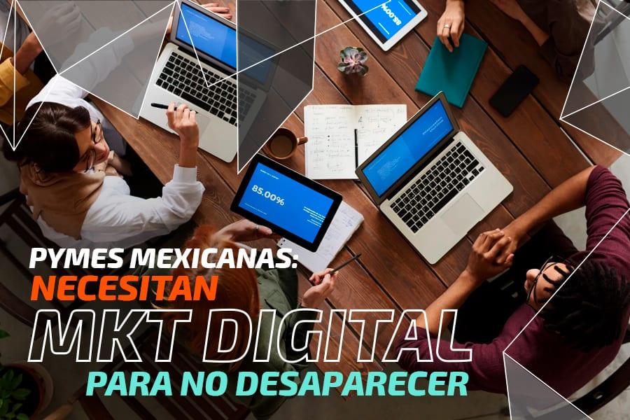 PyMes mexicanas: necesitan MKT digital para no desaparecer