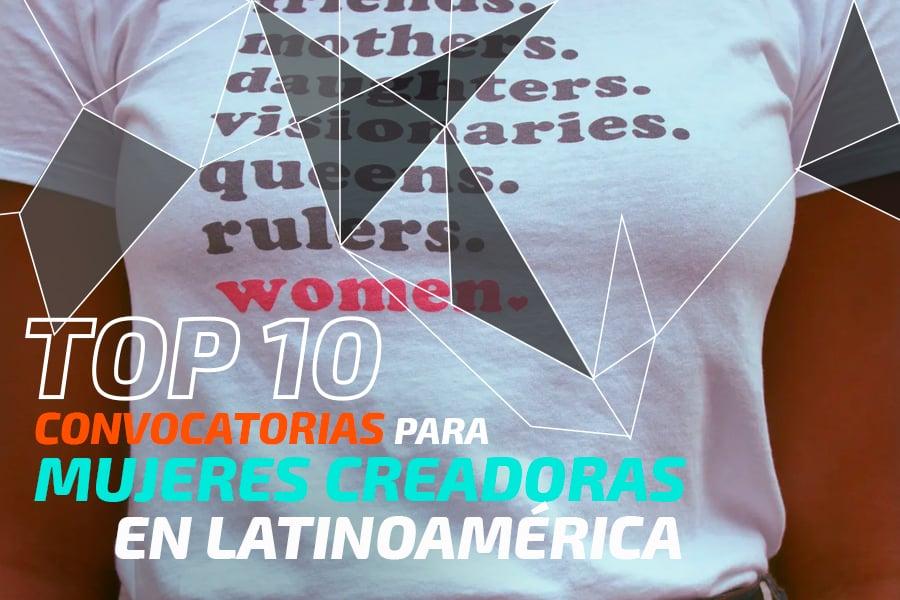 Top 10 concursos para mujeres creadoras en Latinoamérica