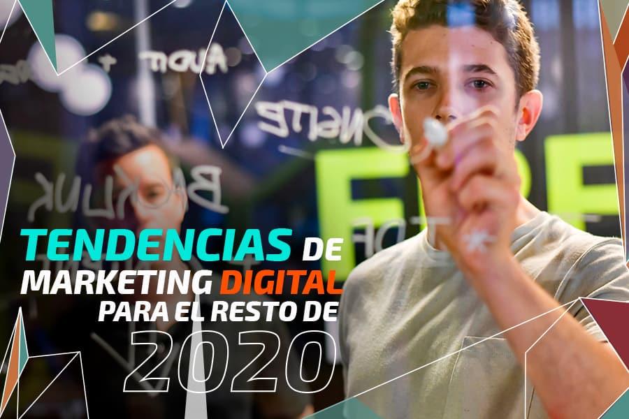 Tendencias de Marketing Digital para el resto del 2020